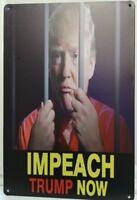 IMPEACH TRUMP NOW Metal Sign President Donald Democrats Mid Tems US Politics WOW