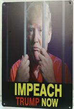 IMPEACH TRUMP NOW Metal Sign President Donald Democrats Mid Tems US Politics WOW