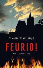 Feurio! von Vera Bleibtreu, Friederike Harig, Heidrun Immendorf, Heimbach,Fries
