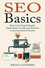 SEO Basics: How to use Search Engine Optimization (SEO) to take your business to