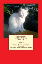 Molly Morgan and Her Amazing White Cat Book 2 by Gary Edwards (2014,...