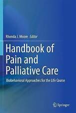 Handbook of Pain and Palliative Care: Biobehavioral Approaches for the Life Cour