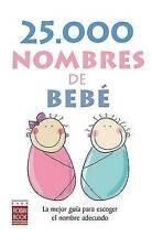 25.000 Nombres de Bebe: La Mejor Guia Para Escoger el Nombre Adecuado by...