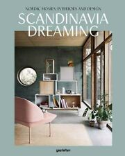 Scandinavia Dreaming: Nordic Homes, Interiors and Design (Hardback or Cased Book