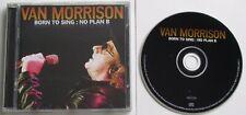 VAN MORRISON...BORN TO SING : NO PLAN B 10 TRACK AUSTRALIAN PRESSING MUSIC CD