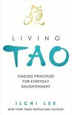 Living Tao: Timeless Principles for Everyday Enlightenment, Self Help, New Age,