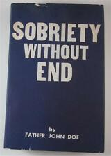 SOBRIETY WITHOUT END FATHER JOHN DOE SMT GUILD 1957 FIRST ED DJ AA