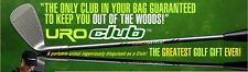 The Uroclub: the only club in your bag GUARANTEED to keep you out of the woods!