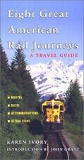 Eight Great American Rail Journeys: A Travel Guide (Broadcast Tie-Ins) Ivory, K
