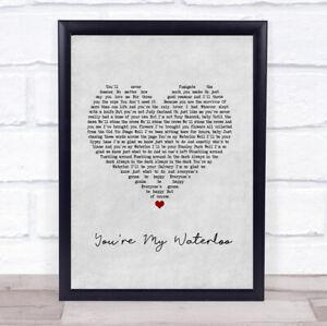 You're My Waterloo Grey Heart Song Lyric Print