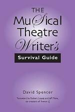 NEW The Musical Theatre Writer's Survival Guide by David Spencer