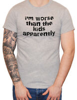 """Dirty Fingers Funny Men's T-Shirt """"I'm Worse than the Kids"""" Dads Husbands Gift"""