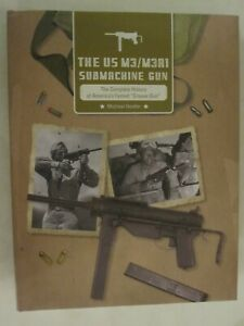 """The US M3/M3A1 Submachine Gun - The Complete History of America's Famed """"Grease"""