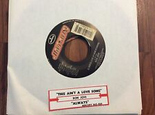 Bon Jovi-Always(Live at A&M Studios)- This Ain't A Love Song Unplayed 45 rpm