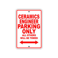 Ceramics Engineer Parking Only Towed Gift Decor Novelty Garage Aluminum Sign