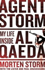 Agent Storm: My Life Inside al-Qaeda By Morten Storm, Paul Cruickshank, Tim Lis