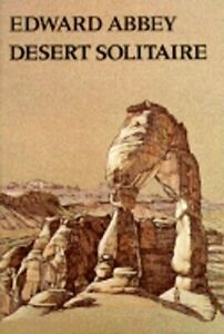 Desert Solitaire by Edward Abbey: New