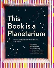 This Book is a Planetarium: And Other Extraordinary Pop-Up Contraptions by Kelli