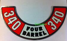 1972 1973 Dodge Plymouth 340 Four Barrel Air Cleaner Decal NEW MoPar