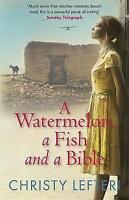 A Watermelon, a Fish and a Bible by Christy Lefteri (Paperback, 2011)