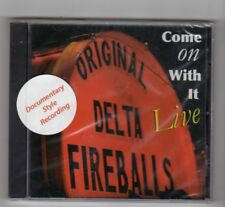 (HY113) Original Delta Fireballs, Come On With It - Live - 2006 Sealed CD