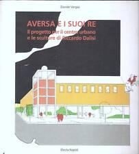 AVERSA E SUOI RE Progetto per il centro urbano e le sculture di Riccardo Dalisi