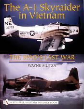 Book - The A-1 Skyraider in Vietnam: The Spad's Last War by Wayne Mutza
