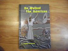 Brand New He Walked the Americas by L. Taylor Hansen Hardcover