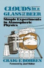 Clouds in a Glass of Beer: Simple Experiments in Atmospheric Physics-ExLibrary