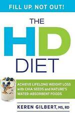 The HD Diet: Achieve Lifelong Weight Loss with Chia Seeds and Nature's Water-Abs