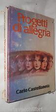 PROGETTI DI ALLEGRIA Carlo Castellaneta CDE 1978 Romanzo Racconto Narrativa di
