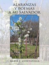 Alabanzas y Poemas a Mi Salvador by María I. Quintanilla (2014, Hardcover)