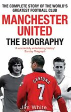 Manchester United: The Biography: The complete story of the wo ,.9780751539110