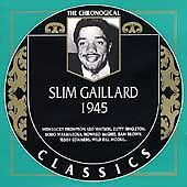 Slim Gaillard : The Chronological Classics CD Expertly Refurbished Product