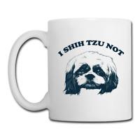 I Shih Tzu Not Coffee Mug - Shih Tzu Mug - Shihtzu Owner Gift