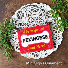 DecoWords Wood Dog Ornament Mini Sign Spoiled Pekingese Lives Here Gift Usa New