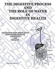 The Digestive Process and the Role of Water in Digestive Health : Digestion...