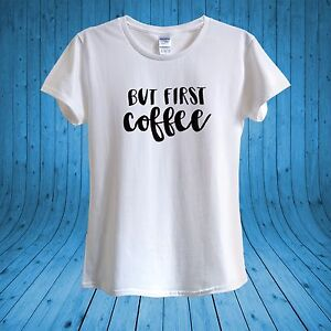 FIRST COFFEE Print Coffee Lover T-shirt 100% Cotton unisex women Gift Funny