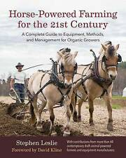 USED (GD) Horse-Powered Farming for the 21st Century: A Complete Guide to Equipm