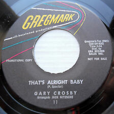GARY CROSBY promo 45 THAT'S ALRIGHT BABY Phil Spector b/w WHO  STRONG VG++ F1876