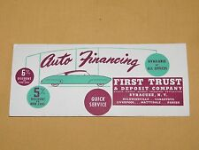 """VINTAGE 8 1/2"""" X 3 1/2"""" FIRST TRUST BANK SYRACUSE NY OLD CAR AUTO FINANCE ADVERT"""
