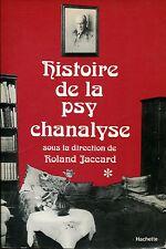 Jaccard Roland HISTOIRE DE LA PSYCHANALYSE Ed. Hachette