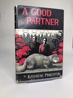 Katherine Pinkerton / A GOOD PARTNER First Edition 1948 HC/DJ