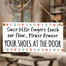Since little finger touch our floor Please remove your shoes at the door - Sign