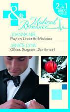 Good, Playboy Under the Mistletoe / Officer, Surgeon...Gentleman!: Playboy Under