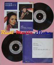 LP 45 7'' EDDIE RABBITT & CRYSTAL GAYLE You and i All my life love no cd mc dvd