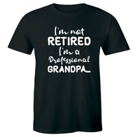 I'm Not Retired I'm A Professional Grandpa Funny Men's T-Shirt Gift for Him