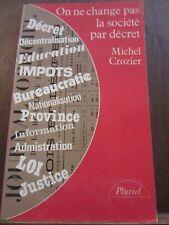 Michel Crozier: on ne change pas la société par décret/ Pluriel