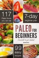 Paleo for Beginners: Essentials to Get Started John Chatham 2012, Paperback b3