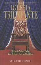 La Iglesia Triunfante: Dominio Sobre Todos los Poderes de las Tinieblas = The Tr